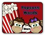 Popcorn Words ~ great sight word game with gradual difficulty.  A hit at our house!