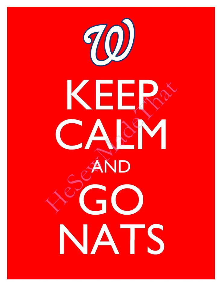 Keep Calm and Go Nationals - 8x10 Picture - Wall Hanging - Washington Baseball MLB Red. $8.50, via Etsy.