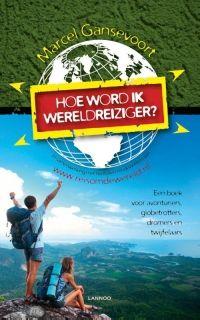 'Hoe word ik wereldreiziger?' van Marcel Gansevoort