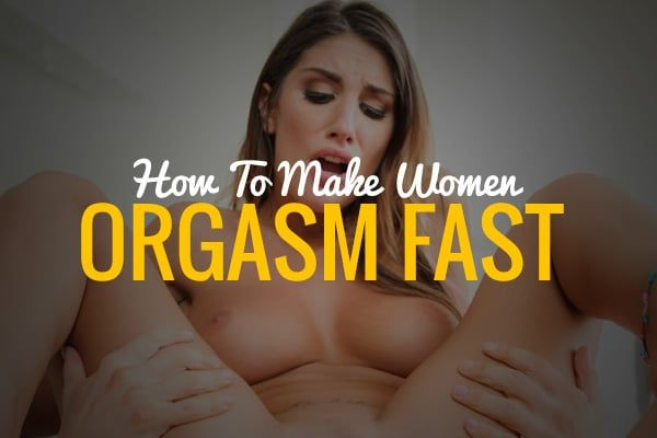 Learn Exactly How To Make A Woman Orgasm Fast, With These -1629