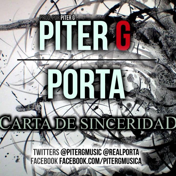 Piter G ft. Porta - Carta de Sinceridad recorded by Alin2468 and Min97gomez  Smule. ESTE RAP TIENE TIEMPOO 2 años... Pero me gusta muchooo!...