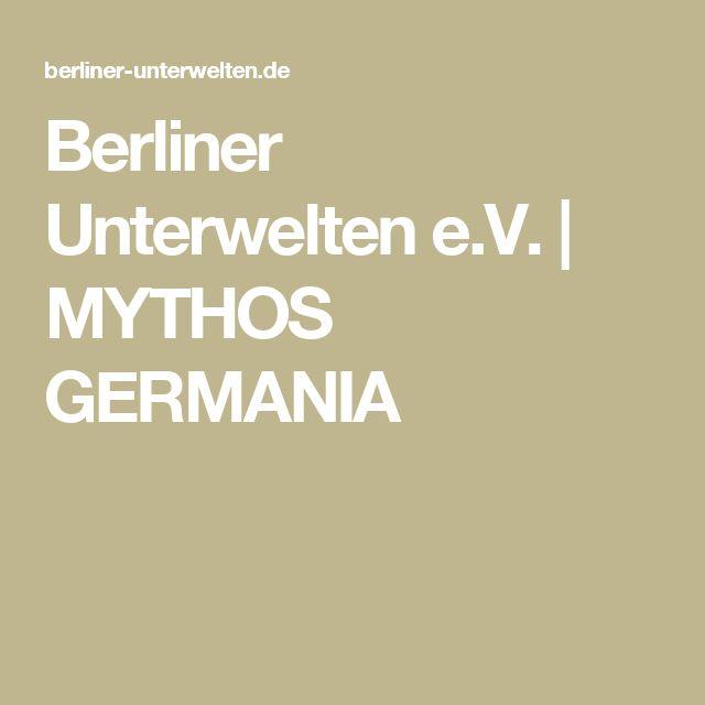 Berliner Unterwelten e.V. | MYTHOS GERMANIA