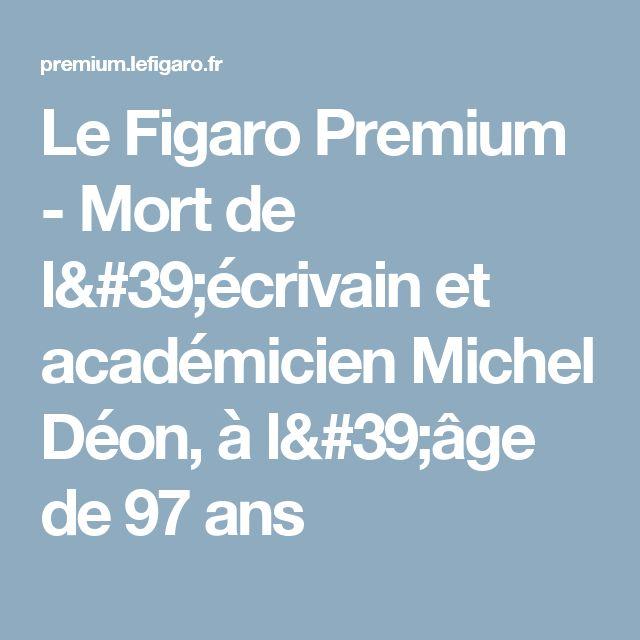 Le Figaro Premium - Mort de l'écrivain et académicien Michel Déon, à l'âge de 97 ans