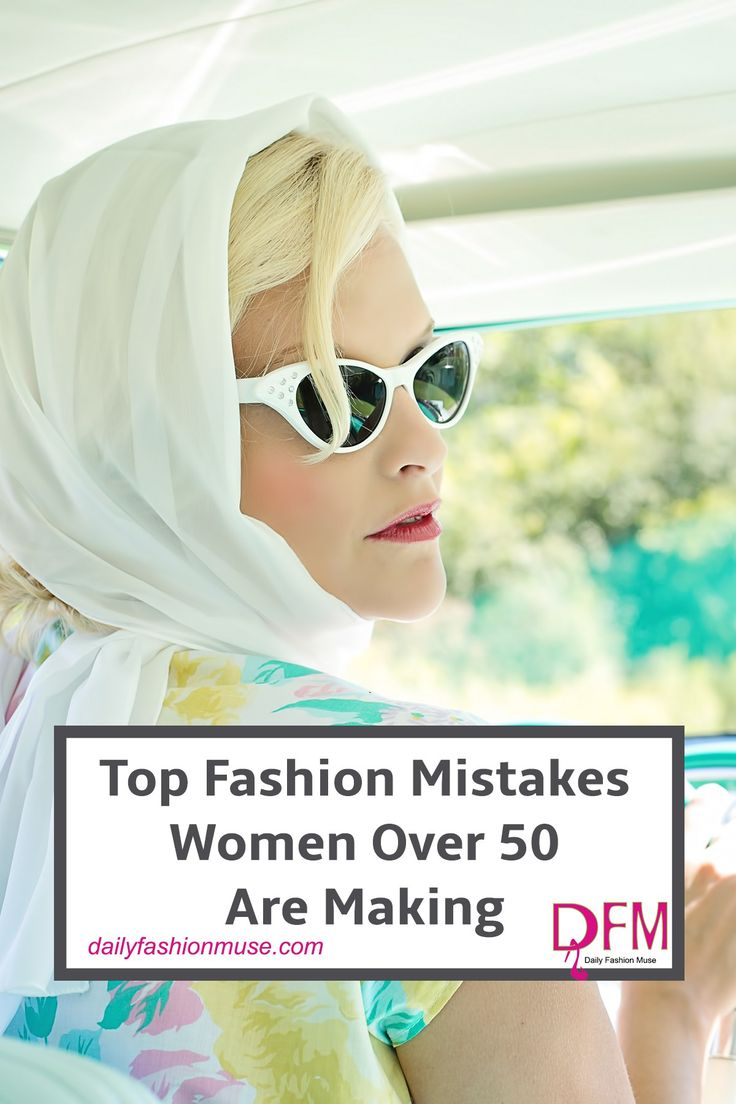 Women over 50 struggle with fashion. Be it age or something else finding a look is hard. Here are the top fashion mistakes made and tips for overcoming them. - Daily Fashion Muse