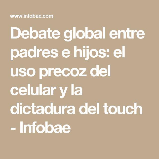 Debate global entre padres e hijos: el uso precoz del celular y la dictadura del touch - Infobae
