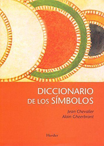 Diccionario de los Símbolos, de Alain Gheerbrant y Jean Chevalier. Puedes conseguirlo en http://www.lamagiadeladiosa.com/producto/diccionario-simbolos/