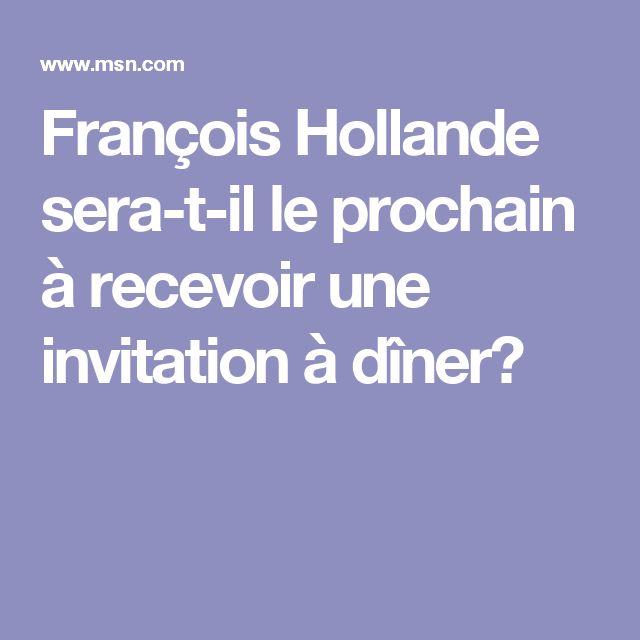 François Hollande sera-t-il le prochain à recevoir une invitation à dîner?