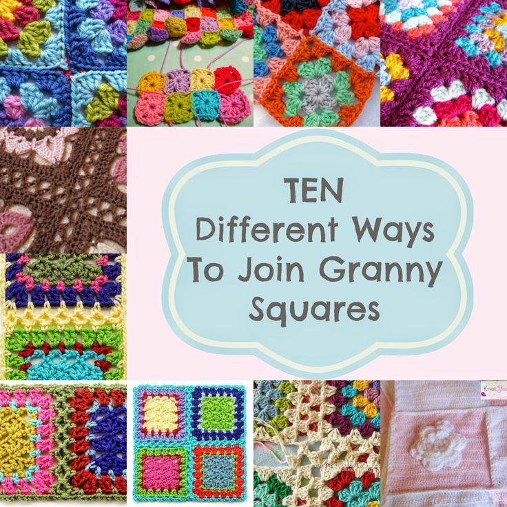 Knot Your Nana's Crochet: 10. Different Ways To Join Granny Squares
