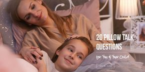 Here are 20 Pillow Talk questions to connect with your child's heart. Use them at bedtime or during the day.