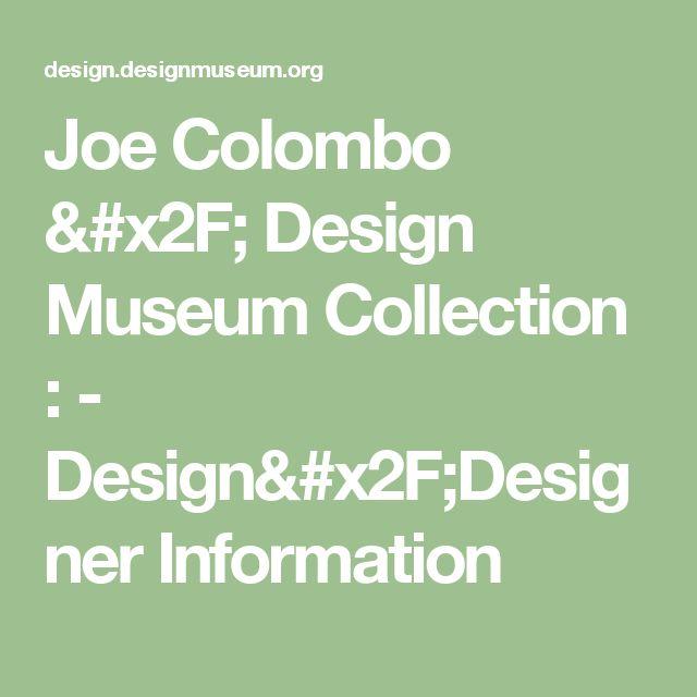 Joe Colombo / Design Museum Collection :  - Design/Designer Information