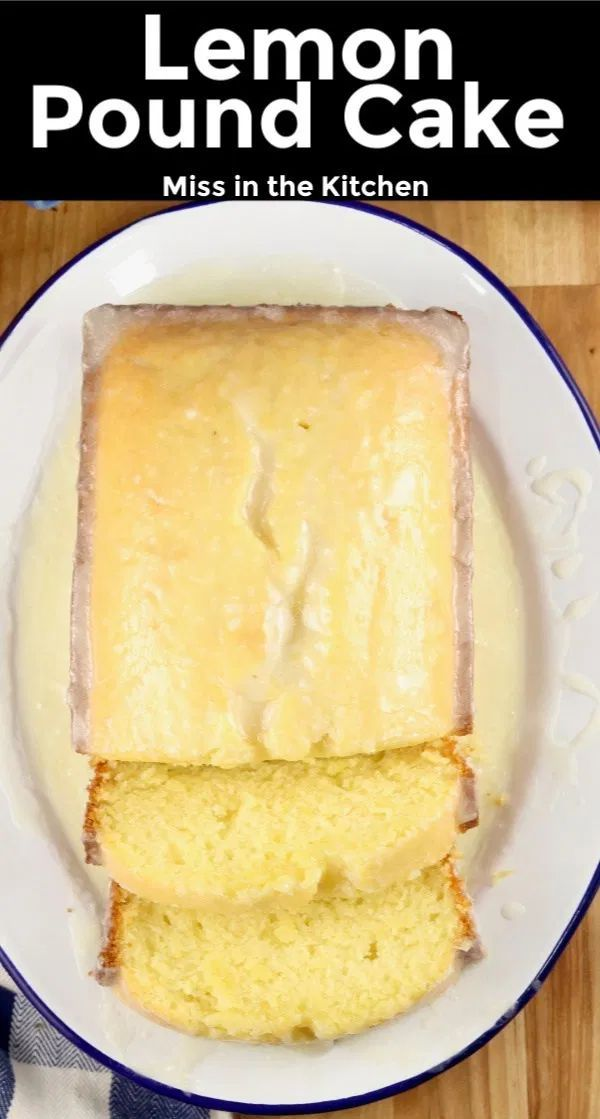 Lemon Pound Cake With Buttermilk Lemon Glaze Miss In The Kitchen In 2020 Lemon Pound Cake Buttermilk Recipes Lemon Recipes