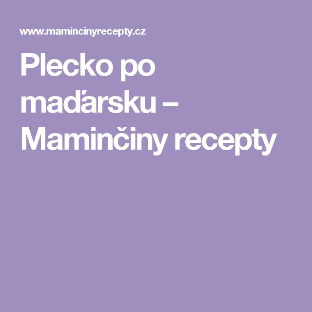 Plecko po maďarsku – Maminčiny recepty