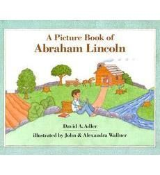Informational Books- A Picture Book of Abraham Lincoln by David A. Adler | Scholastic.com