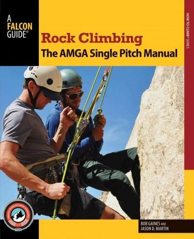 Rock Climbing: The AMGA Single Pitch Manual is intended to serve as a textbook for past and furture participants of the AMGA SPI program. The book builds upon Bob Gaines' book, Toproping, to more spec
