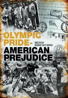 Olympic Pride, American Prejudice. Recalls the 18 black athletes who completed in the 1936 Olympic Games in Berlin, despite the racial tensions at home in the US and the Aryan presence of Hitler in Germany. Directed by Deborah Riley Draper. 2016