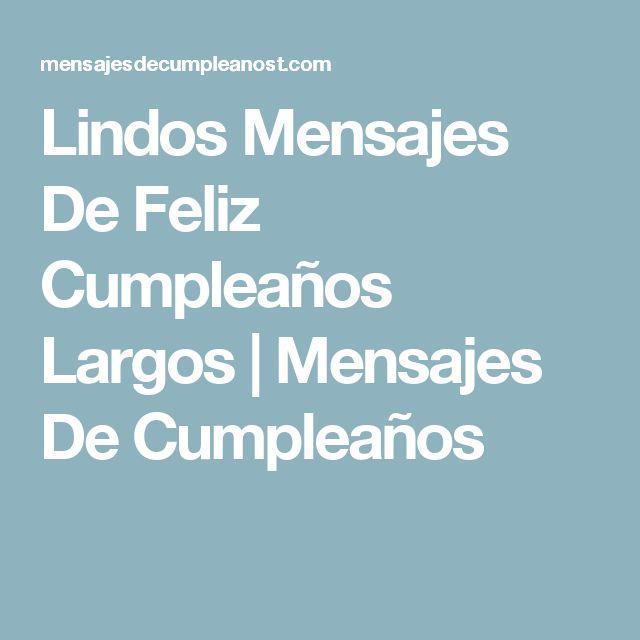 Lindos Mensajes De Feliz Cumpleaños Largos | Mensajes De Cumpleaños