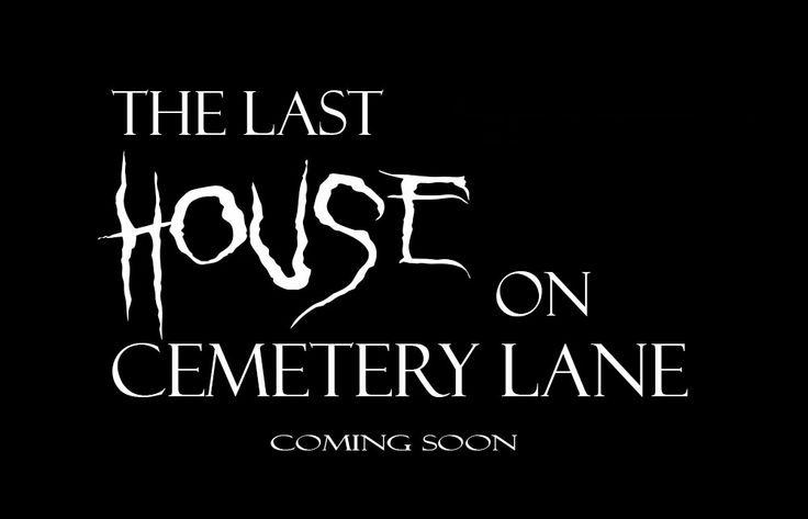 "Upcoming horror movie ""The Last House on Cemetery Lane"" coming soon fb.me/HorrorMoviesList  For all the top rated horror movies of all time: BestHorrorMovieList.com #horrormovies"