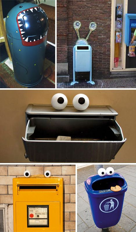 Clean up your act. Add eyes to the trash cans give them personality.