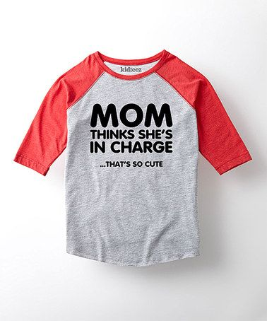 Loving this Gray & Red 'Mom Thinks She's In Charge' Tee - Toddler & Boys on #zulily! #zulilyfinds