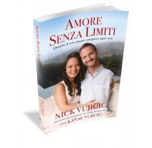 Amore senza limiti, di Nick Vujicic