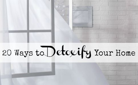 20 Ways to Detoxify Your Home - Rhythms of Play