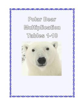 Multiplication Practice Tables   1-10  Printable Worksheets This 27 page package  (13 student worksheets and a Key) contains a series of Polar Bear themed math worksheets providing practice for the multiplication tables 1-10.  There are practice sheets and activities such as coloring and mazes included.  They can be put together to form a packet or used in a directed lesson with some of the worksheets providing reinforcement.