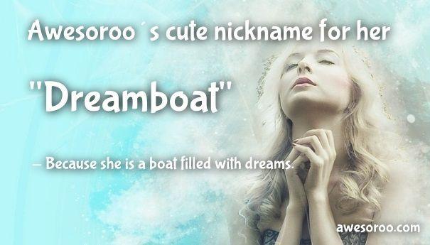 cute nickname for a girl dreamboat 2