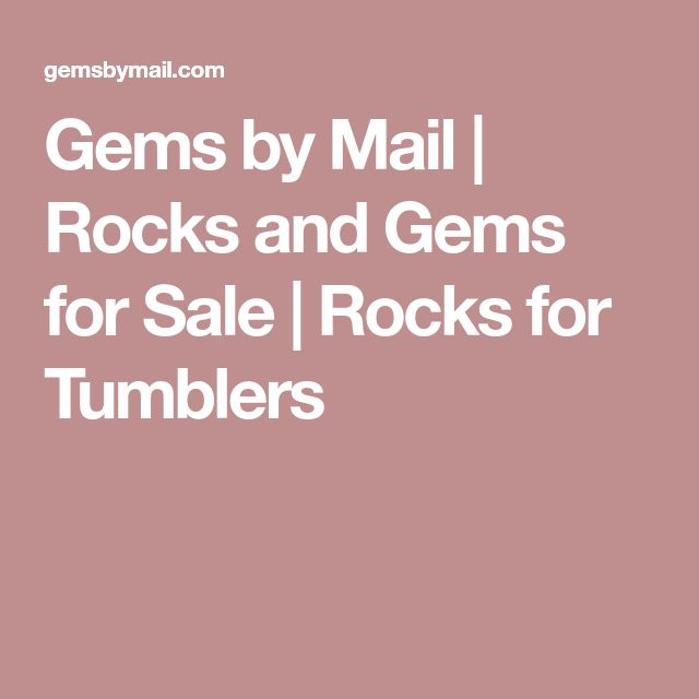 Gems by Mail | Rocks and Gems for Sale | Rocks for Tumblers