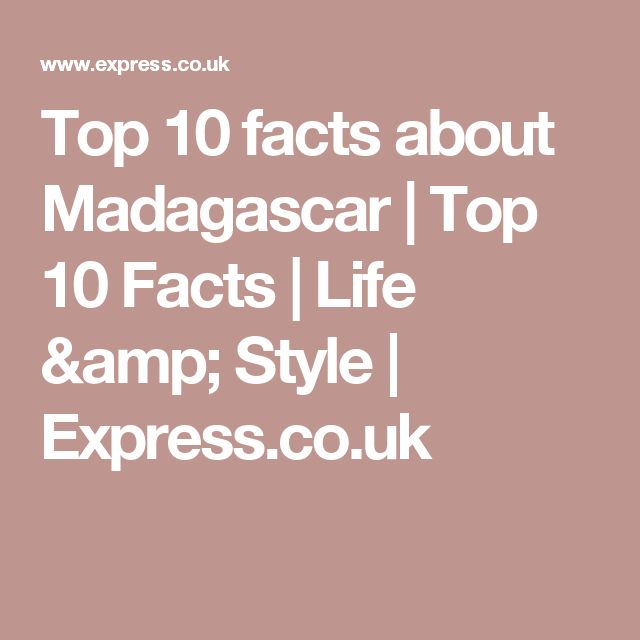 Top 10 facts about Madagascar | Top 10 Facts | Life & Style | Express.co.uk