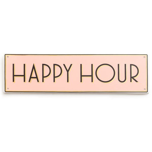 Rosanna Chez Elle Happy Hour Sign found on Polyvore featuring home, home decor, wall art, typography wall art, word wall art, text signs and quote wall art