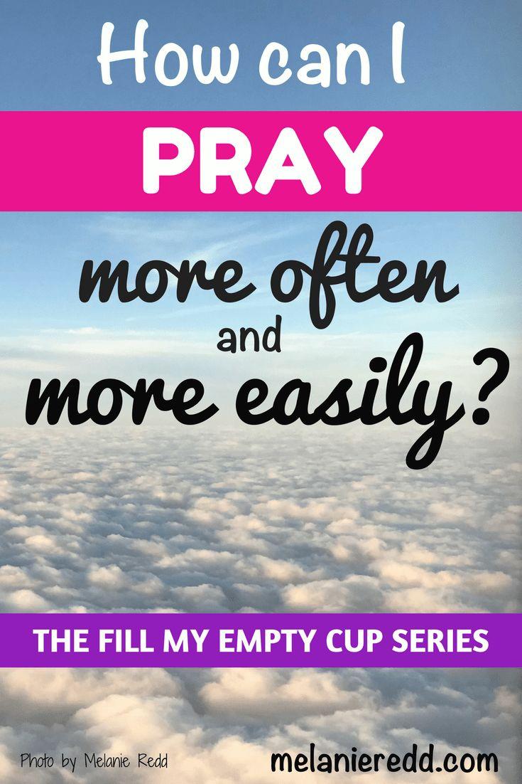 How can I pray more often and more easily? #prayer #praying #pray #prayforme #howtopray #showmehowtopray #prayerhelp