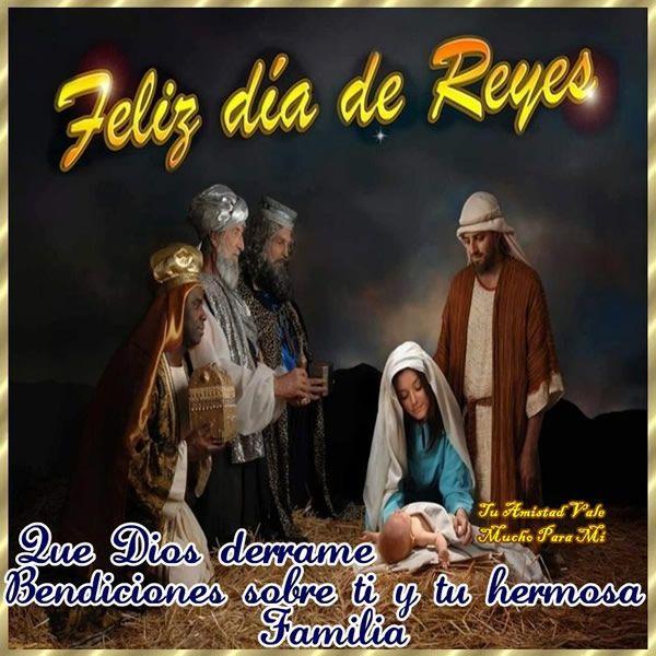 Feliz día de Reyes. Que Dios derrame Bendiciones sobre ti y tu hermosa Familia