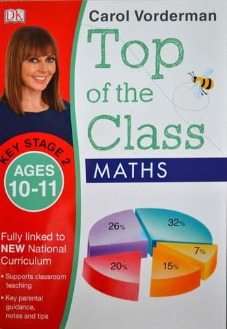Top of the Class Maths Ages 10-11 (Key Stage 2) by Carol Vorderman [Paperback] - Tabbycat Books