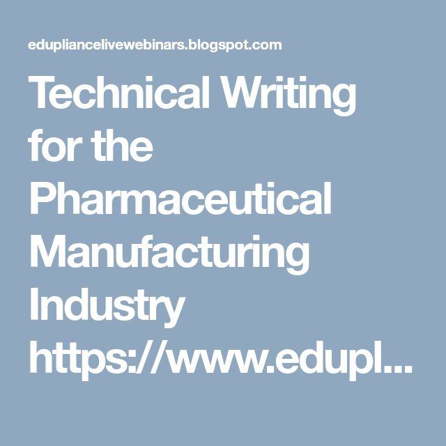 Technical Writing for the Pharmaceutical Manufacturing Industry https://www.edupliance.com/