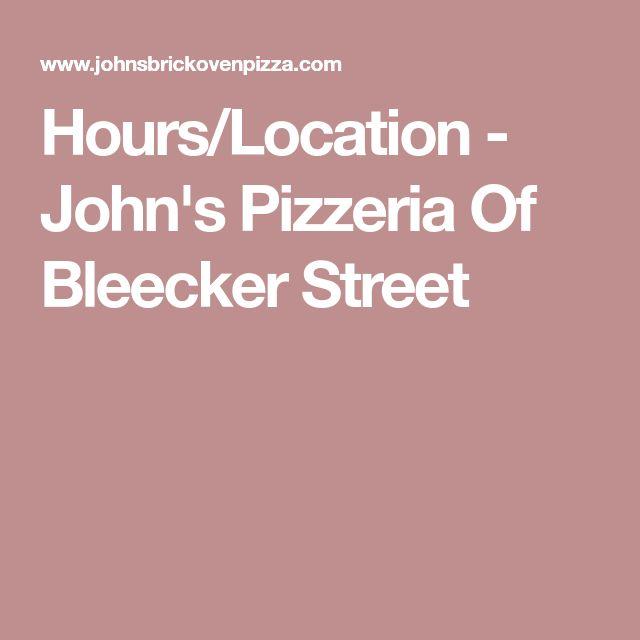 Hours/Location - John's Pizzeria Of Bleecker Street