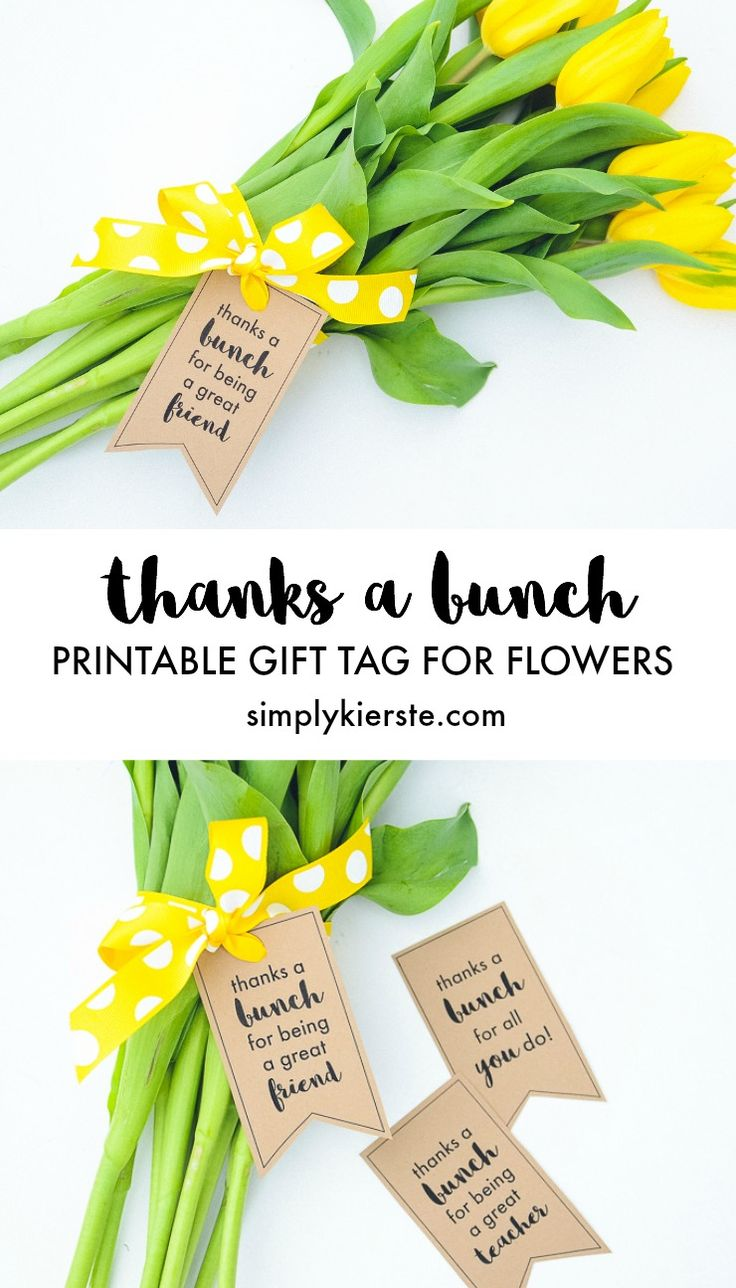 """Add these adorable """"thanks a bunch"""" printable tags and add to a bunch of flowers for the perfect thank you gift! Teachers, friends, and more!"""