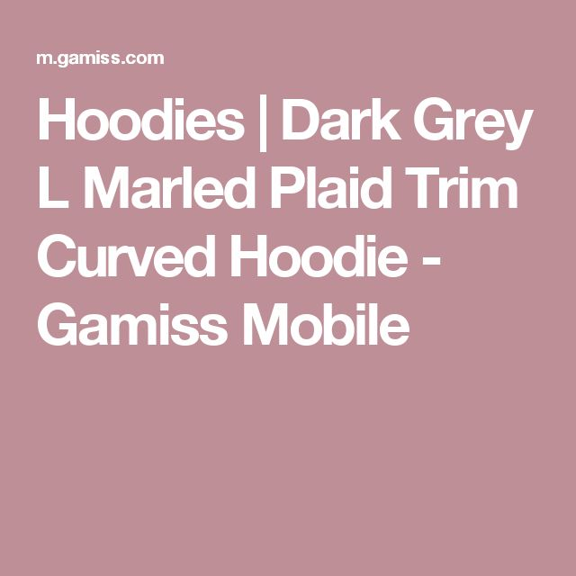 Hoodies | Dark Grey L Marled Plaid Trim Curved Hoodie - Gamiss Mobile