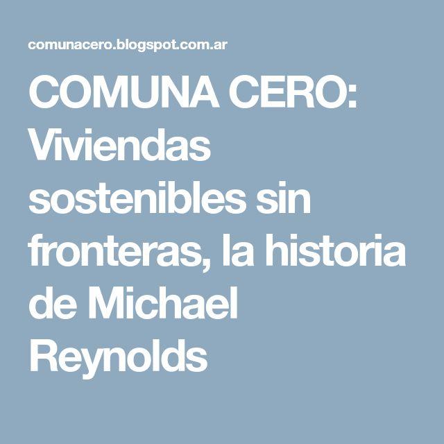 COMUNA CERO: Viviendas sostenibles sin fronteras, la historia de Michael Reynolds