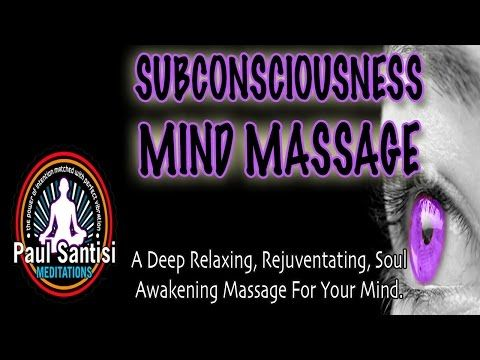 Deep Mental Subconscious Mind Relaxation MASSAGE Binaural Beats Solfeggio Tones Paul Santisi - YouTube