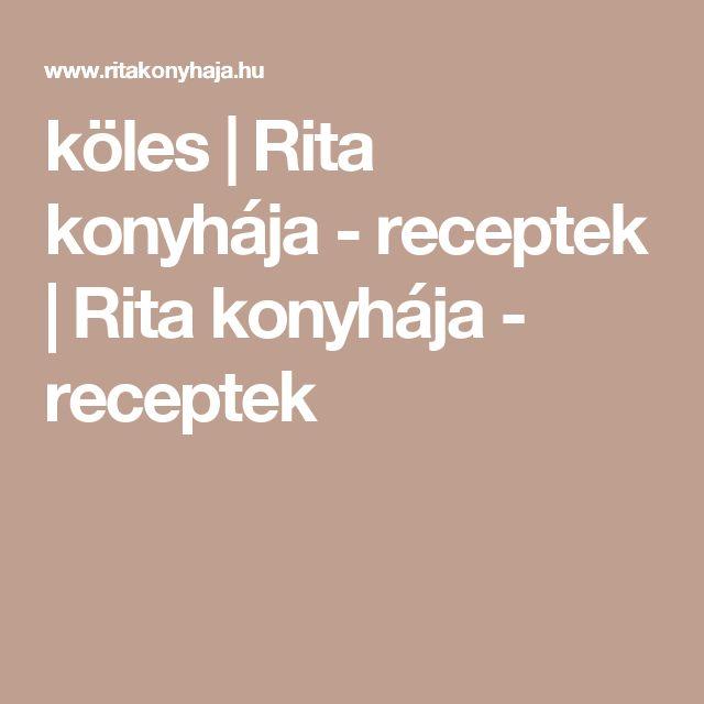 köles | Rita konyhája - receptek | Rita konyhája - receptek
