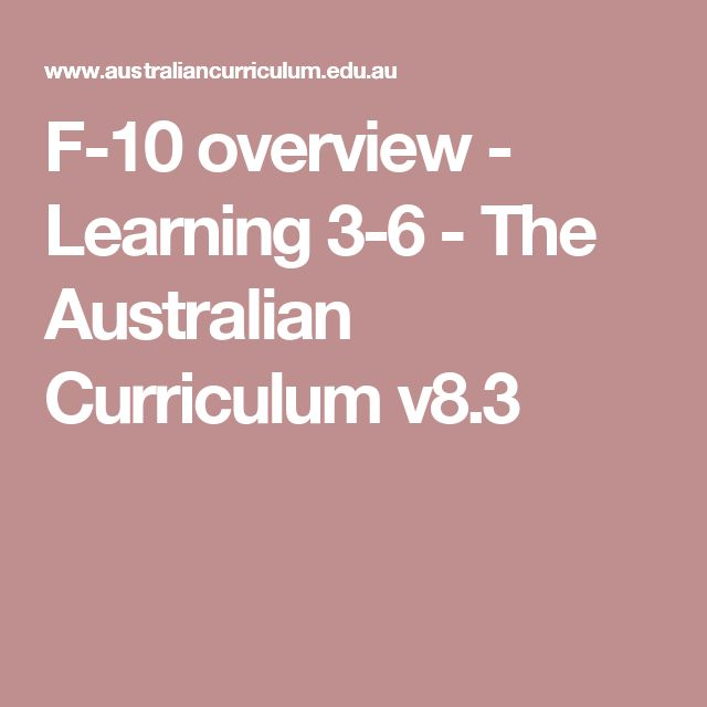 F-10 overview - Learning 3-6 - The Australian Curriculum v8.3