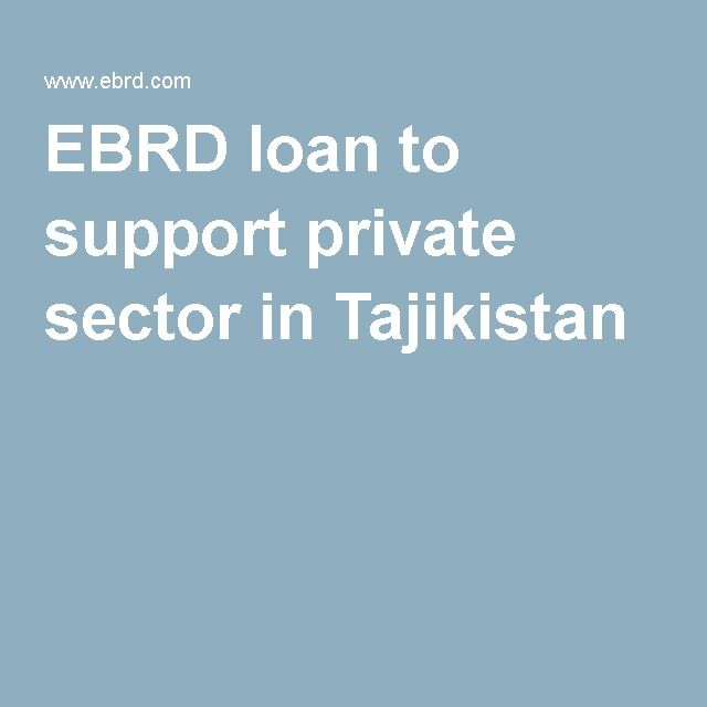 EBRD loan to support private sector in Tajikistan