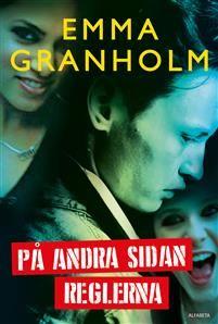 http://www.adlibris.com/se/organisationer/product.aspx?isbn=9150119389 | Titel: På andra sidan reglerna - Författare: Emma Granholm - ISBN: 9150119389 - Pris: 132 kr