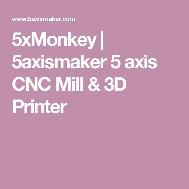 5xMonkey | 5axismaker 5 axis CNC Mill & 3D Printer