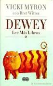 """""""Dewey lee más libros"""" de Vicki Myron"""