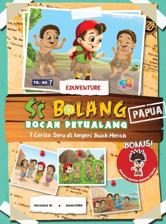 Si Bolang Bocah Petualang: 7 Cerita Seri Di Negeri Buah Merah by Veronica W. Published on 14 December 2015.