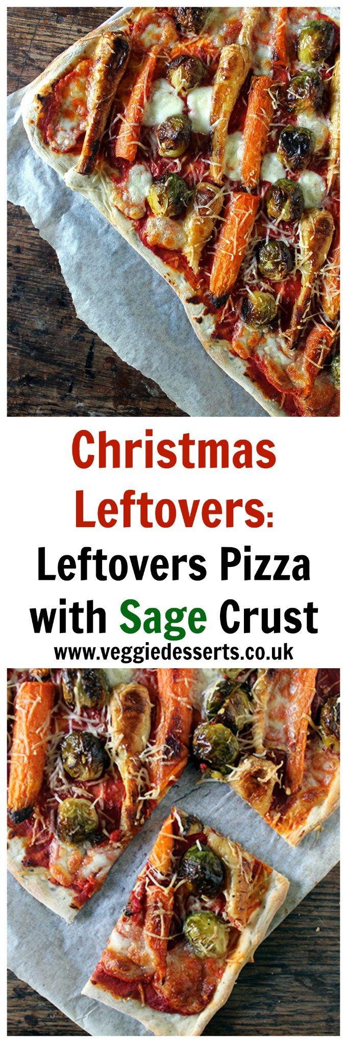Christmas Leftover Recipes: Leftovers Pizza with Sage Crust | Veggie Desserts Blog