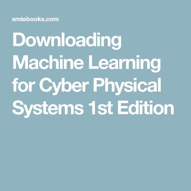 Downloading Machine Learning for Cyber Physical Systems 1st Edition
