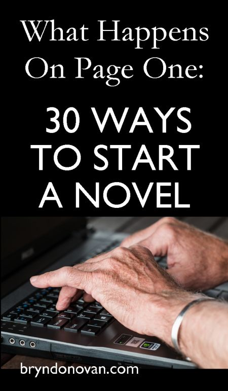 30 Ways To Start A Novel | Not sure what to write on page one? Check out this list of 30 ways to start a novel.