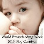 World Breastfeeding Week 2013 Blog Carnival - NursingFreedom.org and The San Diego Breastfeeding Center